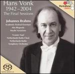 Hans Vonk, 1942-2004: The Final Sessions - Johannes Brahms