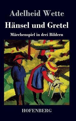 Hansel Und Gretel - Adelheid Wette