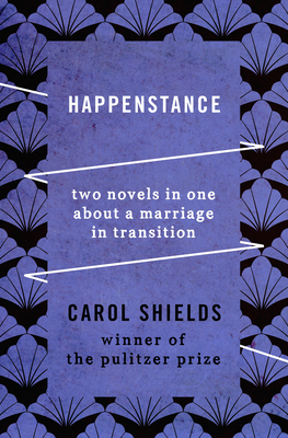 Happenstance: Two Novels in One about a Marriage in Transition - Shields, Carol