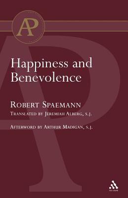 Happiness and Benevolence - Spaemann, Robert