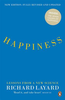 Happiness: Lessons from a New Science - Layard, Richard