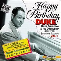 Happy Birthday, Duke! The Birthday Sessions, Vol. 1 - Duke Ellington
