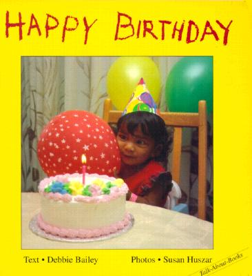 Happy Birthday - Bailey, Debbie, and Huszar, Susan (Photographer)