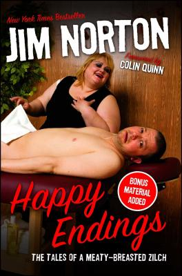 Happy Endings: The Tales of a Meaty-Breasted Zilch - Norton, Jim