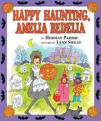 Happy Haunting, Amelia Bedelia - Parish, Herman, and Sweat, Lynn (Illustrator)