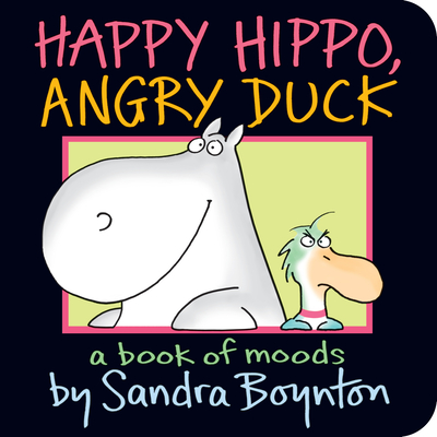 Happy Hippo, Angry Duck: A Book of Moods -