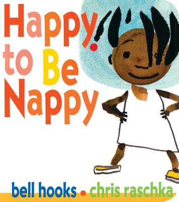 Happy to Be Nappy - Hooks, Bell, and Raschka, Christopher