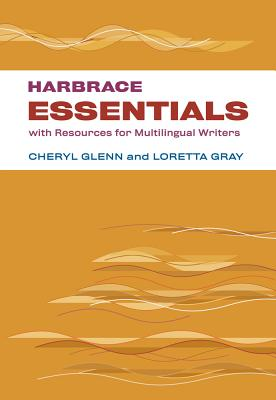 Harbrace Essentials with Resources for Multilingual Writers - Glenn, Cheryl, and Gray, Loretta