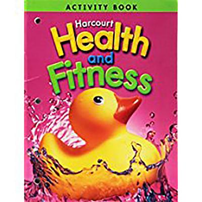 Harcourt Health & Fitness: Activity Book Grade K - HSP