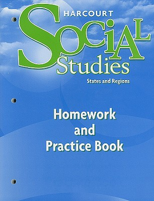 Harcourt Social Studies: Homework and Practice Book Student Edition Grade 4 States and Regions - Harcourt School Publishers (Prepared for publication by)