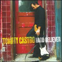 Hard Believer - Tommy Castro