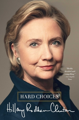 Hard Choices - Clinton, Hillary Rodham