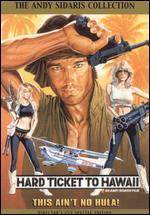 Hard Ticket to Hawaii [Director's Cut]