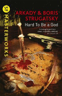 Hard To Be A God - Strugatsky, Arkady, and Strugatsky, Boris