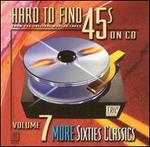 Hard to Find 45's on CD, Vol. 7: 60's Classics [2001]