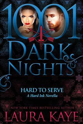 Hard to Serve: A Hard Ink Novella - Kaye, Laura