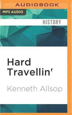 Hard Travellin' - Allsop, Kenneth