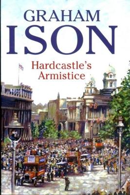 Hardcastle's Armistice - Ison, Graham