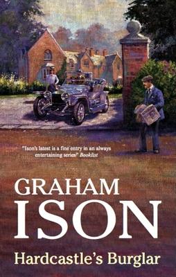 Hardcastle's Burglar: A Hardcastle and Marriott Historical Mystery - Ison, Graham