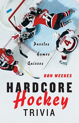 Hardcore Hockey Trivia - Weekes, Don