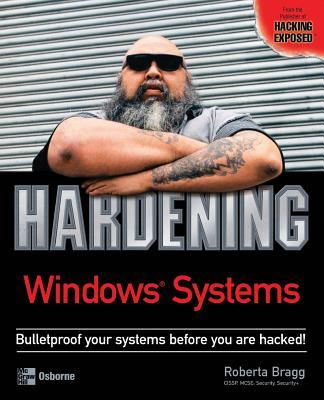 Hardening Windows Systems - Bragg, Roberta