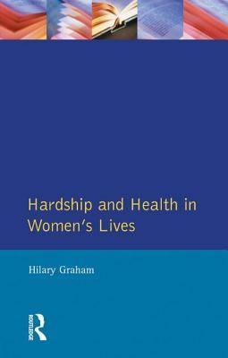 Hardship & Health Womens Lives - Graham, Hilary