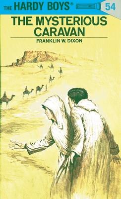 Hardy Boys 54: The Mysterious Caravan - Dixon, Franklin W