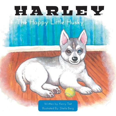 Harley the Happy Little Husky - Being Different - Tait, Kerry