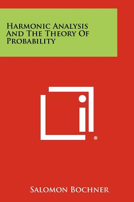 Harmonic Analysis and the Theory of Probability - Bochner, Salomon