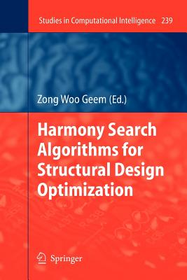 Harmony Search Algorithms for Structural Design Optimization - Geem, Zong Woo (Editor)