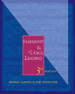 Harmony & Voice Leading - Aldwell, Edward, and Schachter, Carl