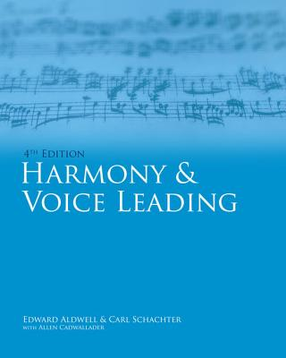 Harmony & Voice Leading - Aldwell, Edward, and Schachter, Carl, and Cadwallader, Allen