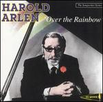 Harold Arlen: Over the Rainbow