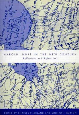 Harold Innis in the New Century - Jean-Guy, Rens