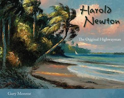 Harold Newton: The Original Highwayman - Monroe, Gary