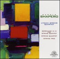 Harold Shapero: Serenade in D for String Quintet; String Quartet; String Trio - Daniel Stepner (violin); Edwin Barker (double bass); Lydian String Quartet; Mary Ruth Ray (viola); Rhonda Rider (cello)
