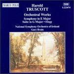 Harold Truscott: Suite in G Major; Elegy for String Orchestra; Symphony in E Major