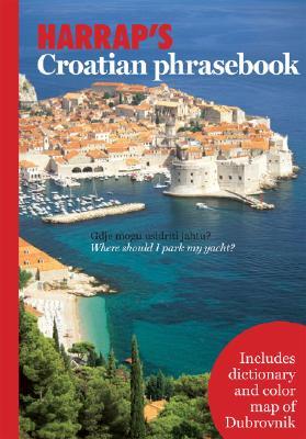 Harrap's Croatian Phrasebook - Hawkesworth, Celia, and Janekovic, Dubravka