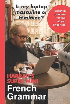 Harrap's Super Mini French Grammar - Harrap