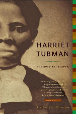 Harriet Tubman: The Road to Freedom - Clinton, Catherine, Professor