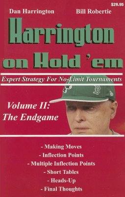 Harrington on Hold 'em: Expert Strategy for No-Limit Tournaments; Volume II: The Endgame - Harrington, Dan, and Robertie, Bill