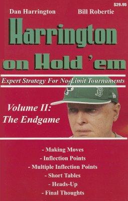 Harrington on Hold 'em: Expert Strategy for No-Limit Tournaments; Volume II: The Endgame - Harrington, Dan, and Robertie, Bill