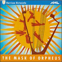Harrison Birtwistle: The Mask of Orpheus - Alan Opie (baritone); Anne-Marie Owens (mezzo-soprano); BBC Singers; Jean Rigby (mezzo-soprano); Jon Garrison (tenor);...