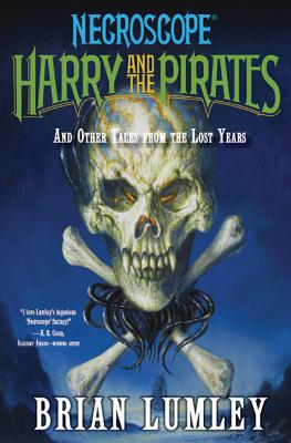 Harry and the Pirates: And Other Tales from the Lost Years - Lumley, Brian