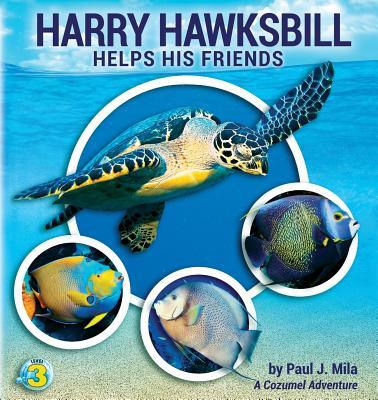 Harry Hawksbill Helps His Friends - Mila, Paul