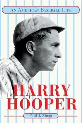 Harry Hooper: An American Baseball Life - Zingg, Paul J