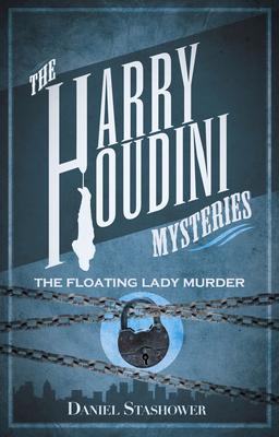 Harry Houdini Myst Floating Lady Murder - Stashower, Daniel