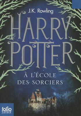 Harry Potter A L'Ecole Des Sorciers - Rowling, J K, and Menard, Jean-Francois (Translated by)