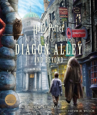 Harry Potter: A Pop-Up Guide to Diagon Alley and Beyond - Reinhart, Matthew, and Revenson, Jody (Text by)