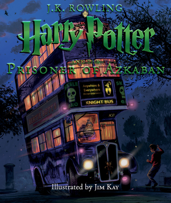 Harry Potter and the Prisoner of Azkaban: The Illustrated Edition (Harry Potter, Book 3), Volume 3 - Rowling, J K, and Kay, Jim (Illustrator)